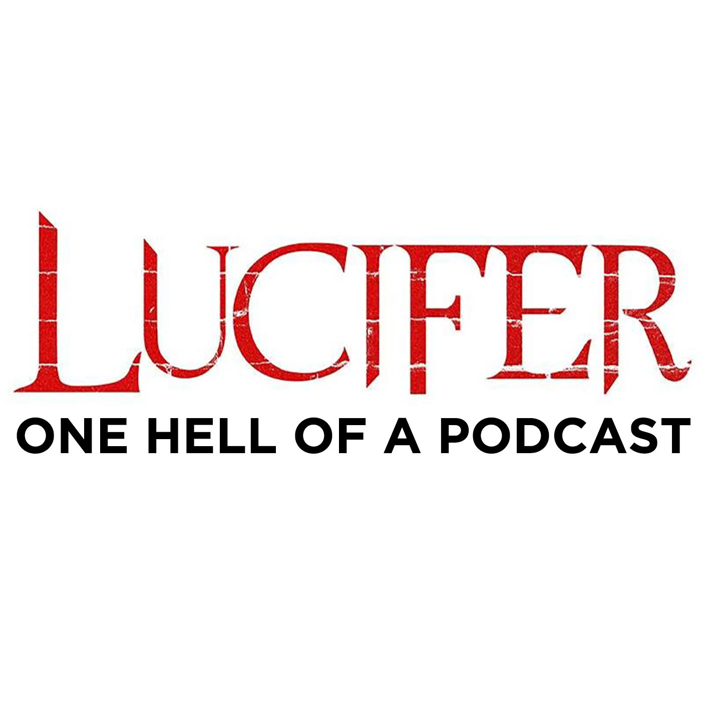 Lucifer - One Hell of a Podcast